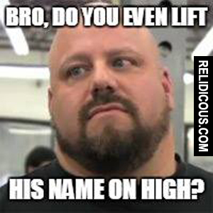 bro_do_you_even_lift