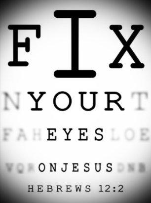fix_your_eyes_on_Jeseus